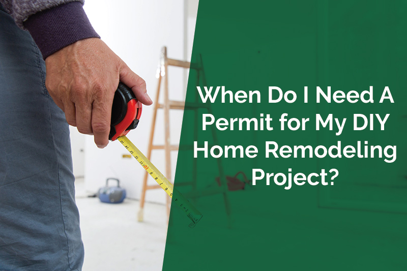 Do I Need a Permit for a DIY Home Remodeling Project?