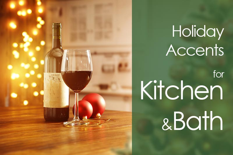 holiday accents kitchen bath