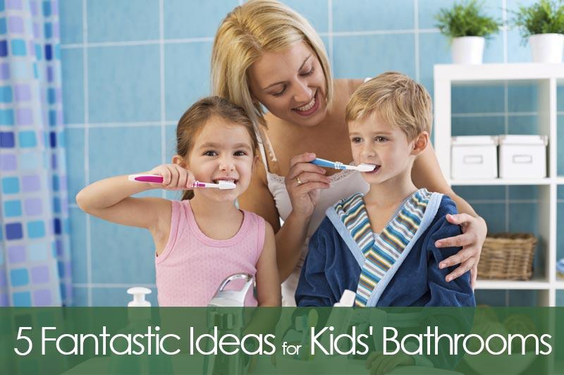 5 Fantastic Ideas for Kids' Bathrooms
